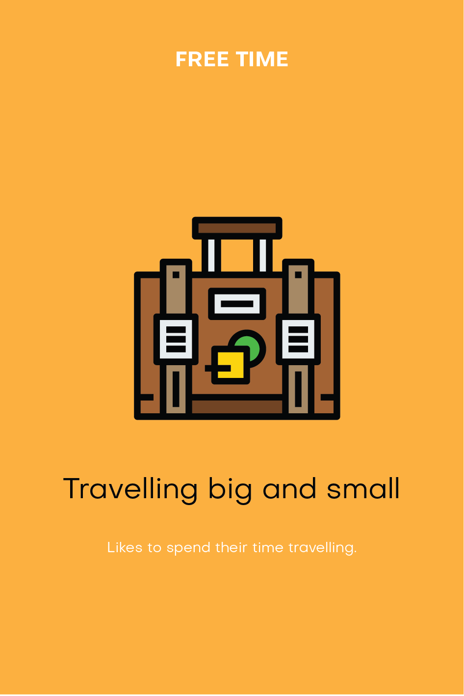 Archetype: Free Time, Traveling big and small
