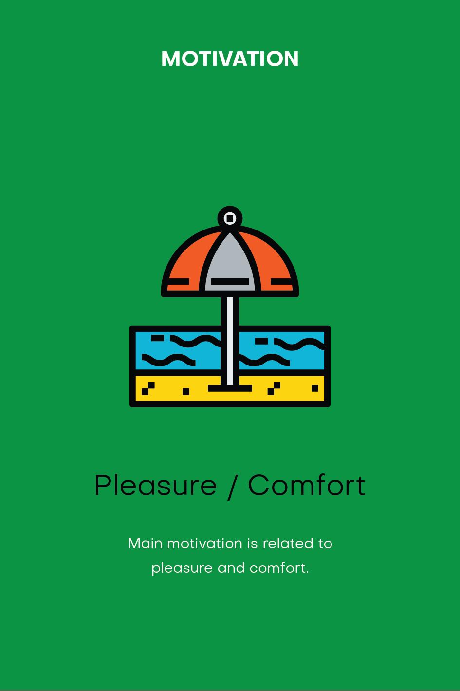 Archetype: Motivation Pleasure and Comfort